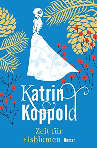 Buchseite und Rezensionen zu 'Zeit für Eisblumen (Roman)' von Katrin Koppold