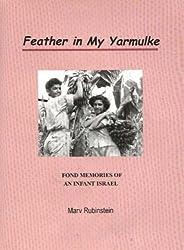 Feather in My Yarmulke: Fond Memories of an Infant Israel by Marv Rubinstein (2003-10-01)