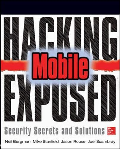 Hacking Exposed Mobile: Mobile Security Secrets & Solutions (Networking & Comm -...