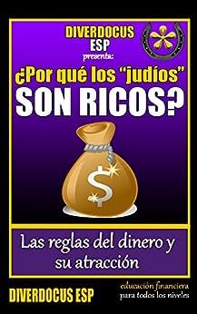 """¿Por qué los """"judíos"""" son ricos?: Las reglas del dinero y su atracción. de [ESP, DiverDocus]"""