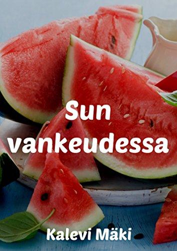 Sun vankeudessa (Finnish Edition) por Kalevi  Maki