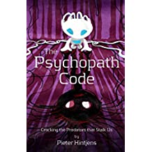 The Psychopath Code: Cracking The Predators That Stalk Us (English Edition)