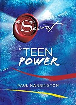 The Secret to Teen Power by [Harrington, Paul]