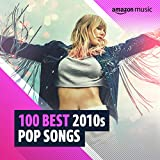 100 Best 2010s Pop Songs
