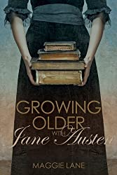 Growing Older with Jane Austen by Maggie Lane (2014-08-29)