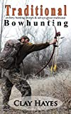 Best CreateSpace Independent Publishing Platform Archery Bows - Traditional archery hunting: stories and advice about traditional Review