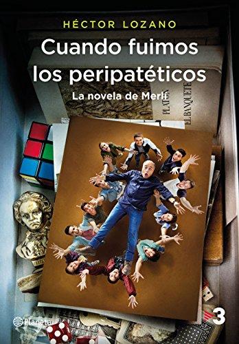 Cuando fuimos los peripatéticos. La novela de Merlí (Planeta Visión) por Héctor Lozano