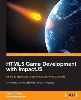 HTML5 Game development with ImpactJS de [Cielen, Davy, Meysman, Arno]