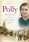 Polly: Memories of an East End Girl