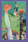 When States Come Out: Europe's Sexual Minorities and the Politics of Visibility (Cambridge Studies in Contentious Politics)