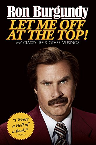 Let Me Off at the Top!: My Classy Life and Other Musings -