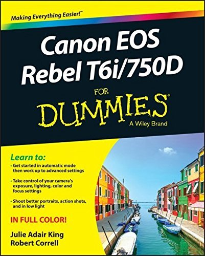 Canon EOS Rebel T6i/750D for Dummies (For Dummies (Computer/Tech)) by Julie Adair King (2015-10-09)