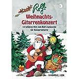 Rolfs Weihnachts-Gitarrenkonzert: 10 beliebte Hits von Rolf Zuckowski für Konzertgitarre