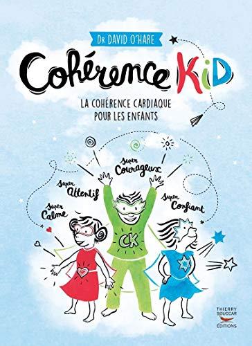 Cohérence kid - La cohérence cardiaque pour les enfants par David O'hare