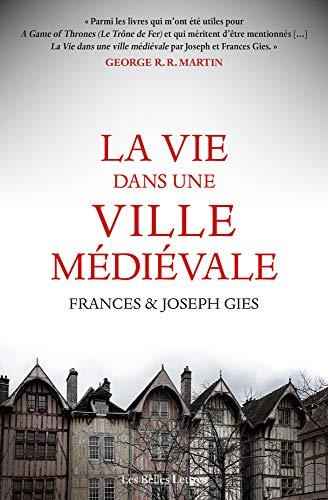 La Vie dans une ville médiévale par  Frances et Joseph Gies