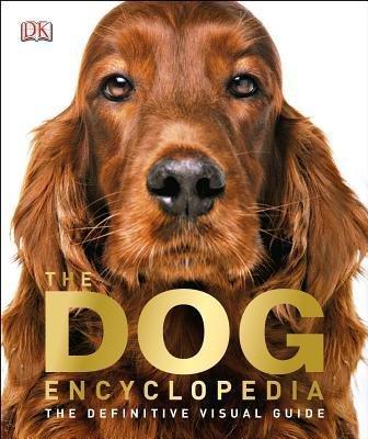 [ The Dog Encyclopedia: The Definitive Visual Guide Saigal, Monica ( Author ) ] { Hardcover } 2013