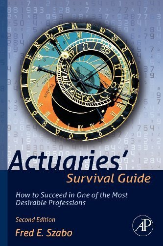Actuaries' Survival Guide: How to Succeed in One of the Most Desirable Professions by Szabo, Fred (2012) Paperback