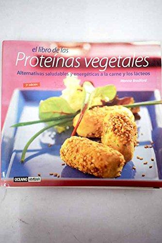Libro de las proteinas vegetales, el (Cocina Natural)
