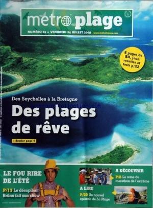 METRO PLAGE [No 2] du 24/07/2009 - des seychelles a la bretagne - des plages de reve - le fou rire de l'ete - bruno - la reine du marathon de l'extreme - un nouvel episode de la plage