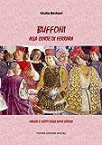 Buffoni alla Corte di Ferrara: Arazzi e vestiti delle Dame Estensi