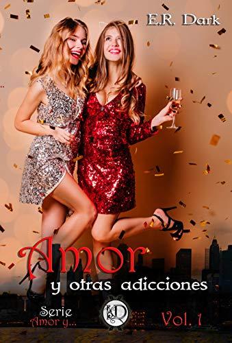 Amor y otras adicciones (Amor y… 1) de E. R. Dark