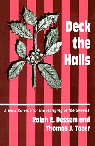 Deck the Halls: A Service for the Hanging of the Greens