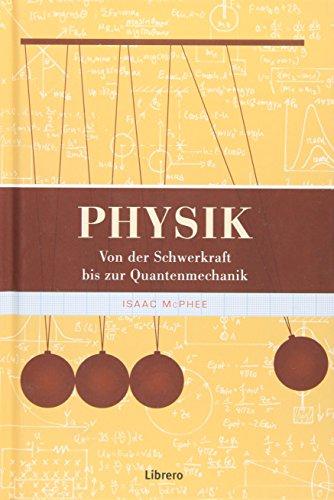 Physik: Faszinierenden Überblick über die Geschichte dieser umfassenden Wissenschaft.