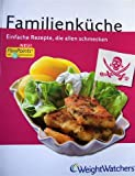 Weight Watchers Kochbuch: Familienküche FlexPoints mit 18 Sattmachern