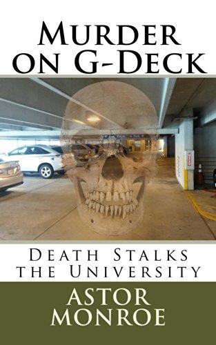 Monroe Deck (Murder on G-Deck: death stalks the university (English Edition))