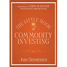 The Little Book of Commodity Investing (Little Book, Big Profits)
