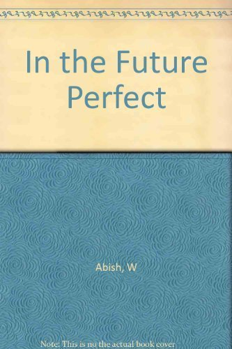 In the Future Perfect by Walter Abish (1977-11-01)