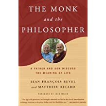 The Monk and the Philosopher: A Father and Son Discuss the Meaning of Life by Jean Francois Revel (2005-11-01)
