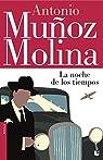 La noche de los tiempos par Muñoz Molina