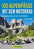 100 Alpenpässe mit dem Motorrad: Die schönsten Kurven in den Ost- und Westalpen