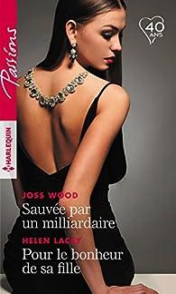 Sauvée par un milliardaire - Pour le bonheur de sa fille par Joss Wood