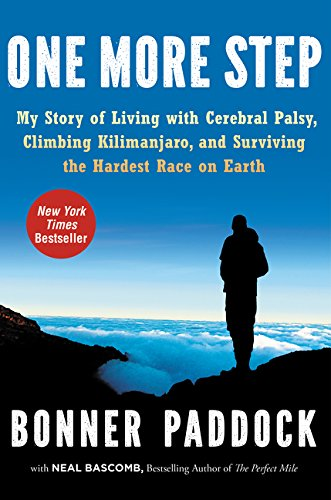 One More Step: My Story of Living with Cerebral Palsy, Climbing Kilimanjaro, and Surviving the Hardest Race on Earth por Bonner Paddock