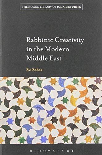 Rabbinic Creativity in the Modern Middle East (Robert and Arlene Kogod Library) by Zvi Zohar (2013-08-22)