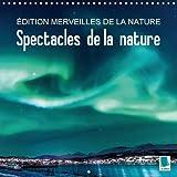 Edition merveilles de la nature : spectacles de la nature (calendrier mural 2016 300 × 300 mm square) : L'eau et la lumière entrent en scène