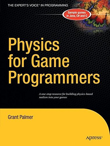 Physics for Game Programmers by Grant Palmer (2005-04-19)