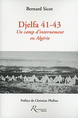 Djelfa 41-43 - Un camp d'internement en Algrie