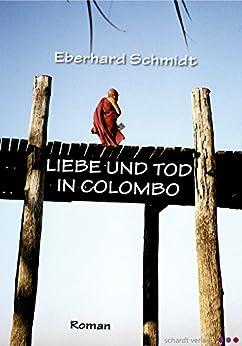Liebe und Tod in Colombo. Roman