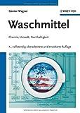 Waschmittel: Chemie, Umwelt, Nachhaltigkeit - Günter Wagner
