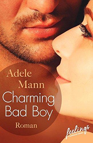 Charming Bad Boy (Bad-Boy-Reihe, Band 1)