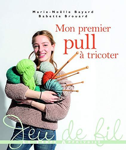 Mon premier pull à tricoter par Marie-noelle Bayard