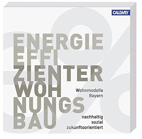 Wohnmodelle Bayern - Energieeffizienter Wohnungsbau: Nachhaltig, sozial, zukunftsorientiert