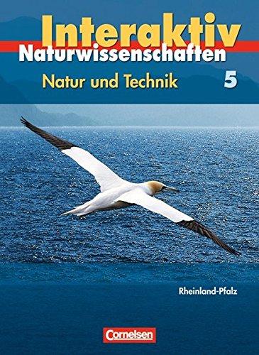 Natur und Technik - Naturwissenschaften interaktiv - Rheinland-Pfalz: Band 5. Schülerbuch