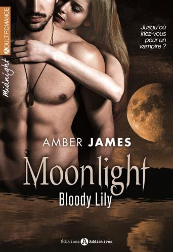 Moonlight. Bloody Lily (volume 1/2) par Amber James