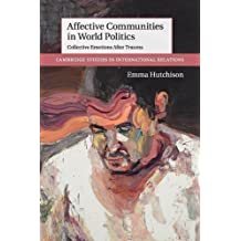 Affective Communities in World Politics: Collective Emotions after Trauma