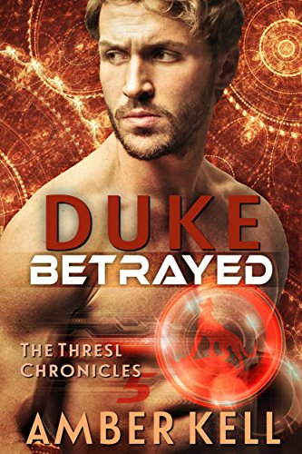 Duke Betrayed (The Thresl Chronicles Book 5) (English Edition)