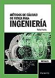 Métodos de cálculo de fatiga para ingeniería. Metales. (Ingenieria (paraninfo))